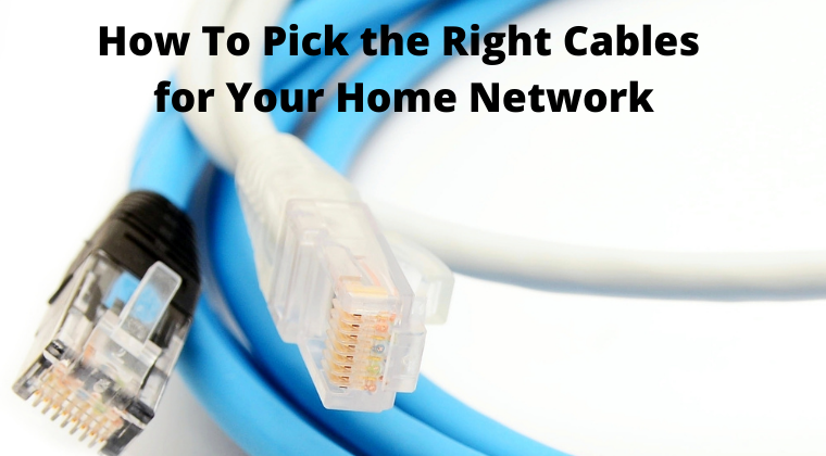 Pick the Right Cables for Your Home Network