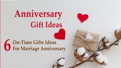 anniversary gifts- 6 On-Time Gifts Ideas for Marriage Anniversary