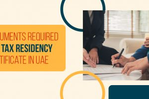 Documents-Required-for-Tax-Residency-Certificate-in-UAE