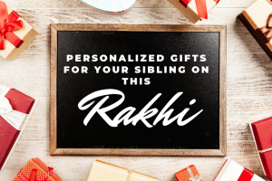 Trending Cool and Personalised Rakhi Gifts for Brother